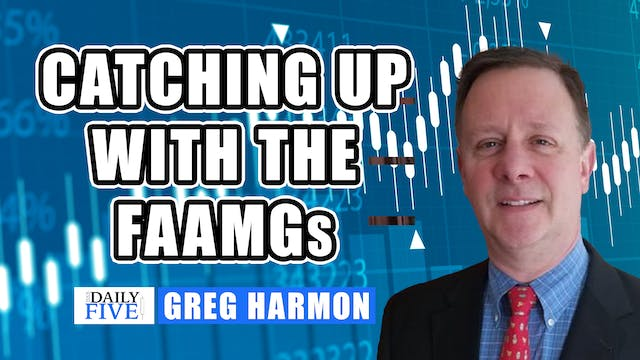 Catching Up With The FAAMGs | Greg Ha...