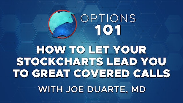 How to Let Your Stock Charts Lead to Great Covered Calls   Joe Duarte, MD