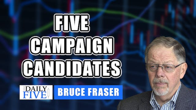 Five Campaign Candidates | Bruce Fras...