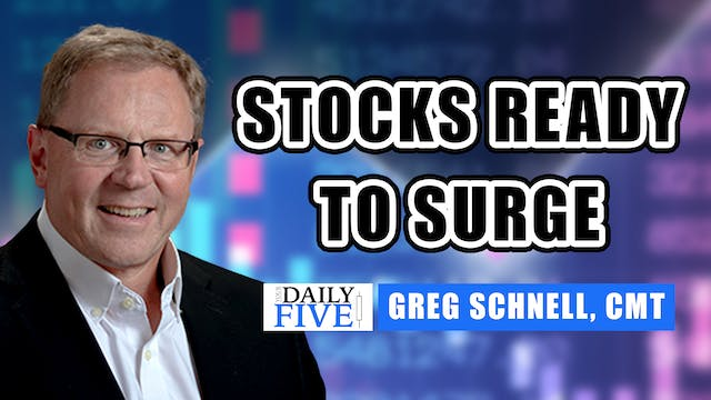 Stocks Ready To Surge | Greg Schnell,...
