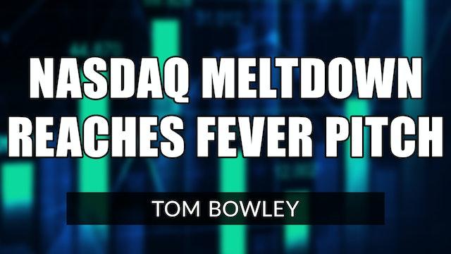 NASDAQ Meltdown Reaches Fever Pitch | Tom Bowley (05.11)
