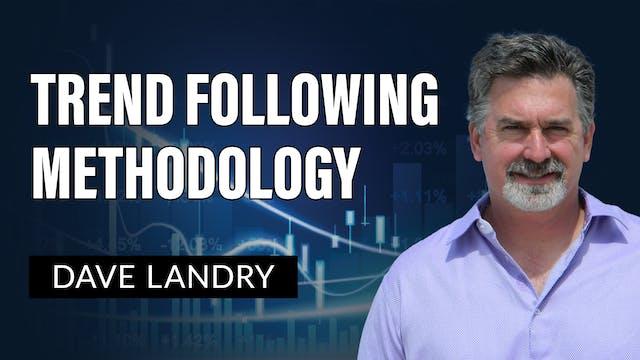 Trend Following Methodology | Dave La...