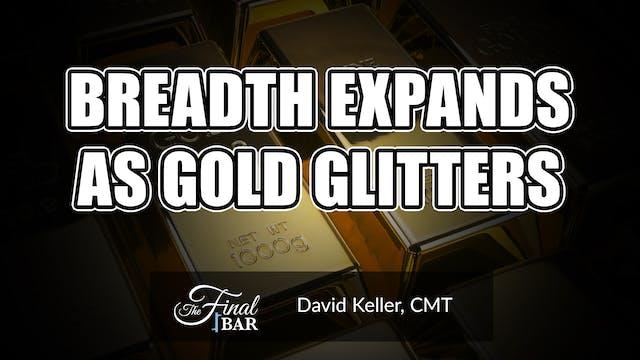 Breadth Expands as Gold Glitters | Da...