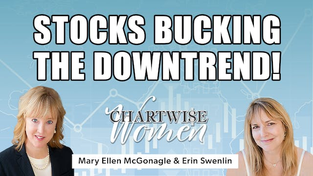 Stocks Bucking the Downtrend! | Mary ...