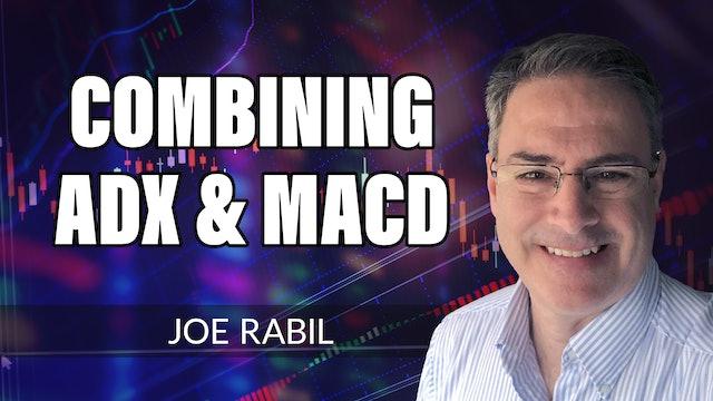 Combining ADX and MACD | Joe Rabil (08.05)