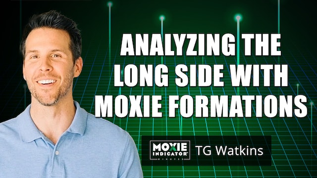 Analyzing The Long Side With Moxie Formations | TG Watkins (10.15)