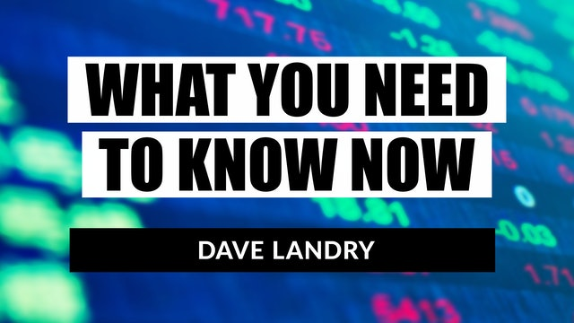 What You Need To Know Now | Dave Landry (11.04)