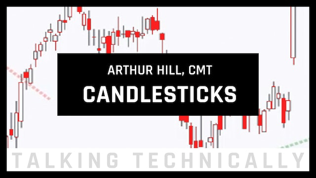 Candlesticks: When to Use Them and When to Ignore Them | Arthur Hill, CMT
