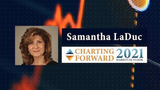 Charting Forward: 2021 Market Outlook   Samantha LaDuc