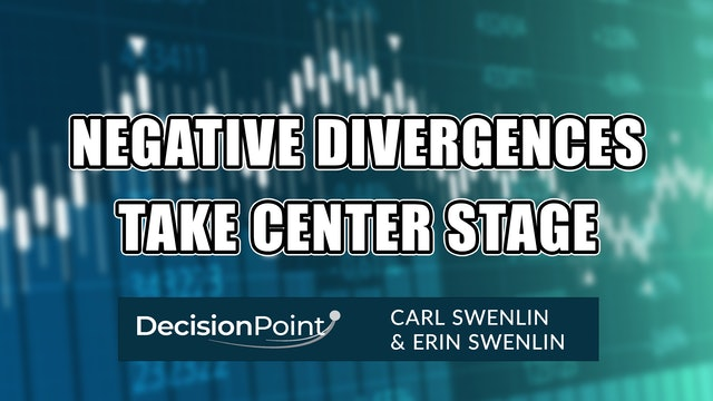 Negative Divergences Center Stage | Carl Swenlin & Erin Swenlin (06.07)