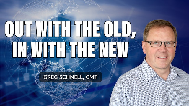 Out With The Old, In With The New | Greg Schnell, CMT