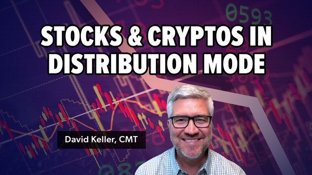 Stocks and Cryptos in Distribution Mode | David Keller, CMT (09.28)