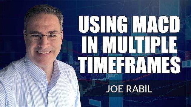 Using MACD in Multiple Time Frames | Joe Rabil (07.29)