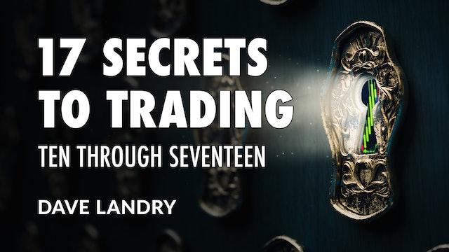 Trading Secrets: Ten through Seventeen | Dave Landry