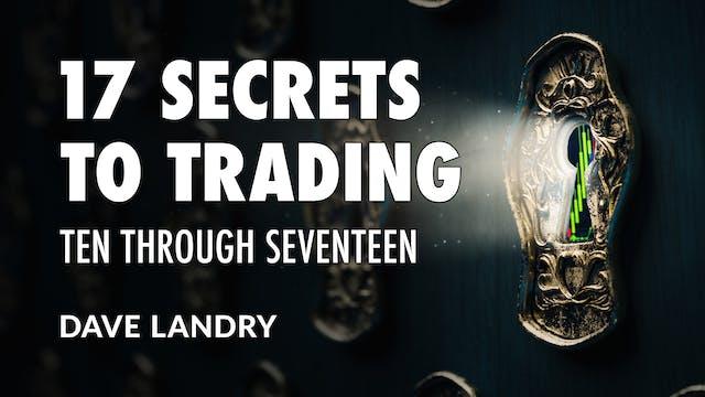 Trading Secrets: Ten through Seventee...