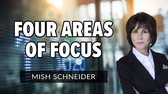 Four Areas of Focus | Mish Schneider (06.25)