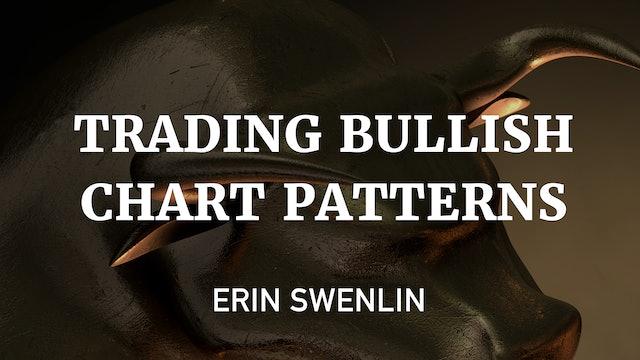 Trading Bullish Chart Patterns   Erin Swenlin