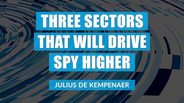 Three Sectors That Will Drive SPY Hig...