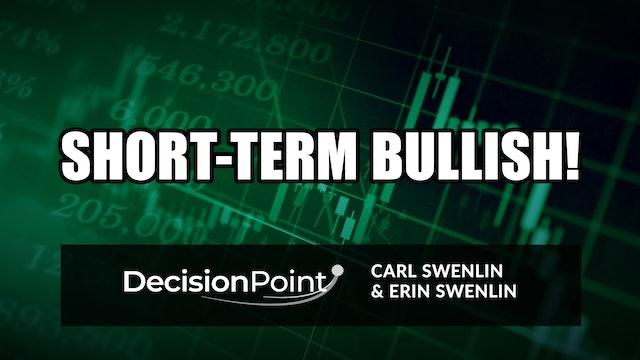 Short-Term Bullish! | Carl Swenlin & Erin Swenlin (05.24)