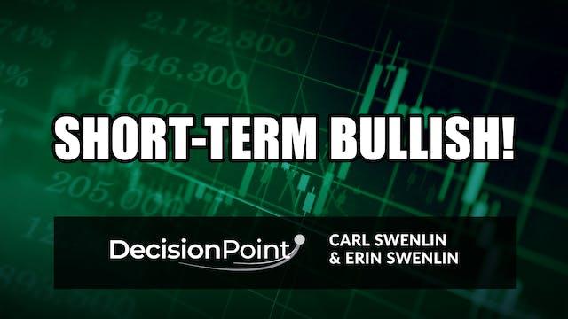 Short-Term Bullish! | Carl Swenlin & ...