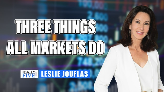 The Three Things All Markets Do | Leslie Jouflas, CMT