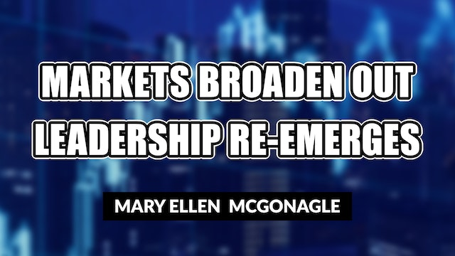 Markets Broaden Out While Leadership Re-Emerges | Mary Ellen McGonagle (03.26)