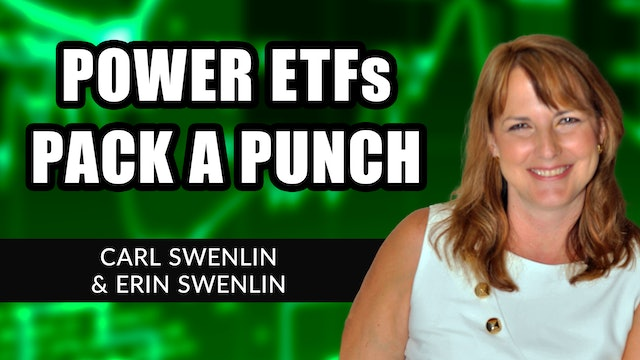 Power ETFs Pack a Punch | Carl Swenlin & Erin Swenlin (02.08)