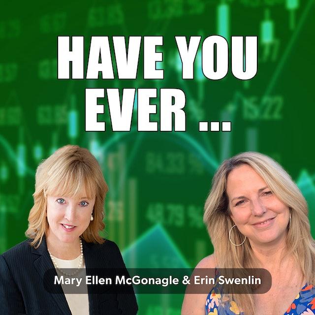 Have You Ever... | Erin Swenlin & Mary Ellen McGonagle (07.29)