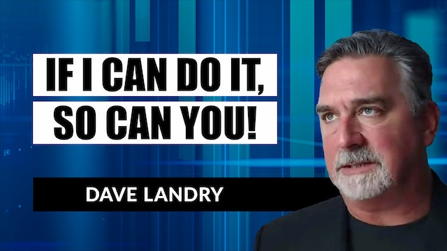 If I Can Do It, So Can You! | Dave Landry (01.13)