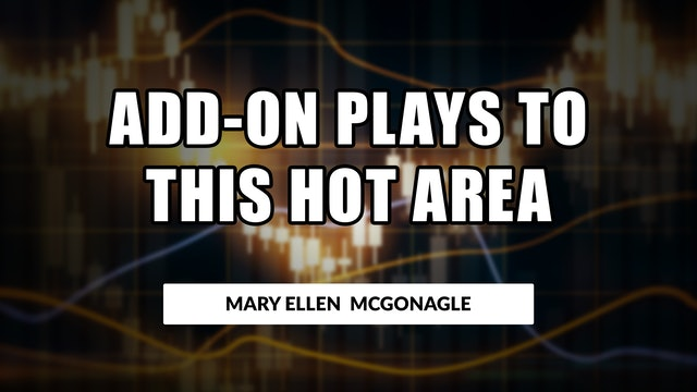 Add-On Plays to This Hot Area! | Mary Ellen McGonagle (04.16)