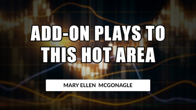 Add-On Plays to This Hot Area! | Mary...