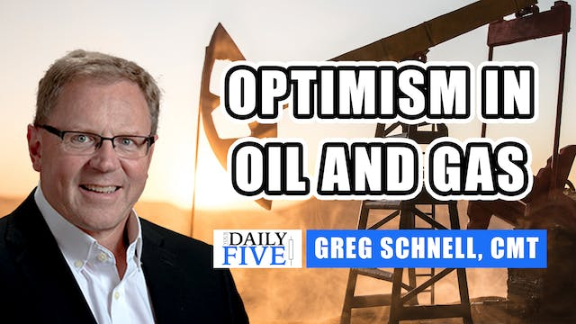 Optimism in Oil and Gas | Greg Schnel...