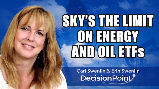 Sky's the Limit on Energy and Oil ETF...