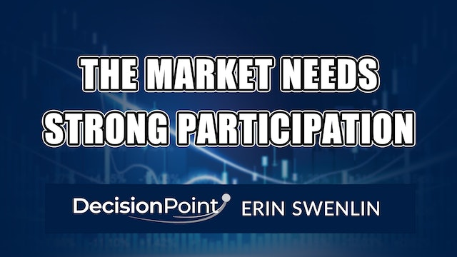Market Needs Strong Participation | Erin Swenlin (04.26)