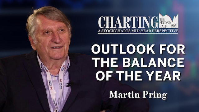 Outlook for the Balance of 2021 | Martin Pring | Charting the Second Half 2021