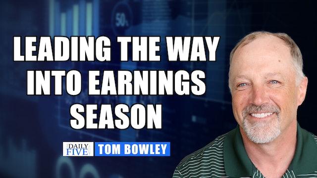 Sectors, Industries, And Stocks Leading In Earnings Season | Tom Bowley (10.14)