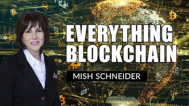 All Things Blockchain | Mish Schneider (02.19)