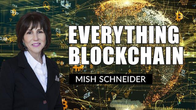 All Things Blockchain | Mish Schneide...