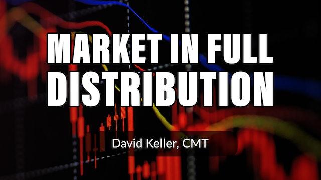 Market in Full Distribution Mode | David Keller, CMT (07.16)