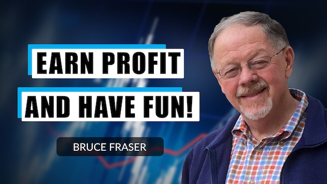 Earn Profit and Enjoy Yourself While Following The Trends | Bruce Fraser (09.10)