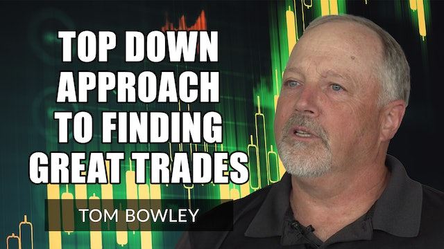Top Down Approach To Finding Great Trades   Tom Bowley (08.17)