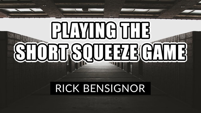 Playing The Short Squeeze Game | Rick Bensignor (01.26)