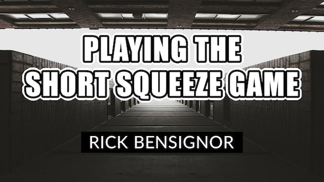 Playing The Short Squeeze Game | Rick...