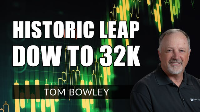 Historic Leap to DOW 32K! | Tom Bowle...
