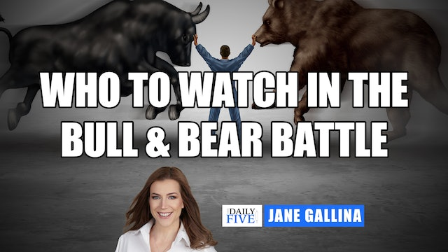Who To Watch In The Bear And Bull Battle | Jane Gallina  (09.29)