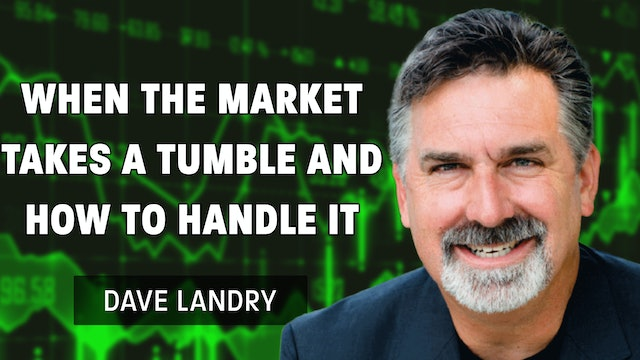 When The Market Takes A Tumble And How To Handle It  | Dave Landry (09.22)