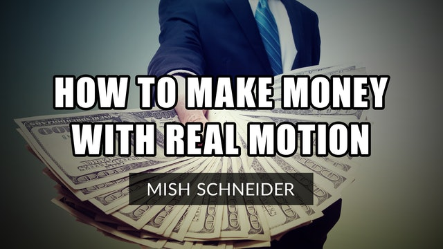How To Make Money with Real Motion (11.20)