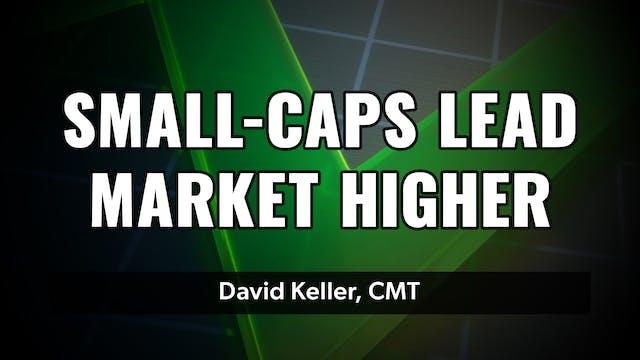 Small Caps Lead Market Higher | David...