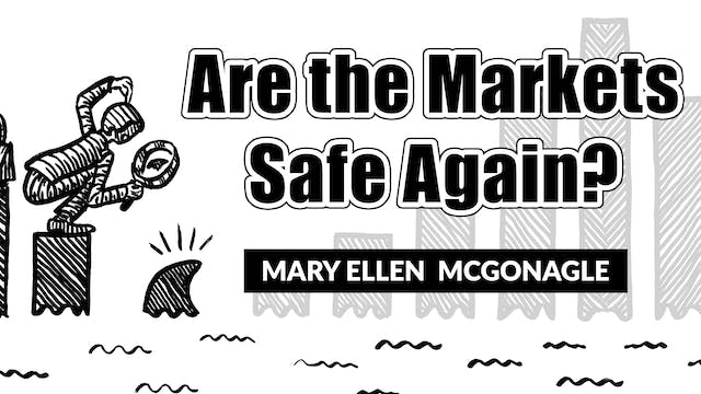 Are The Markets Safe Again? | Mary El...