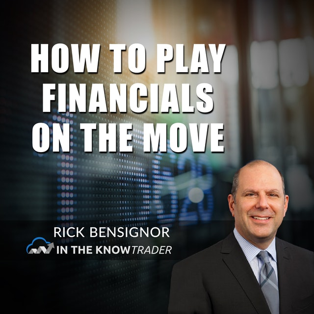 How To Play Financials On The Move | Rick Bensignor (07.27)